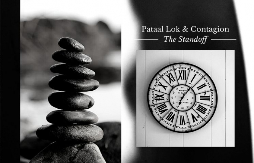 The Standoff: Pataal Lok and Contagion