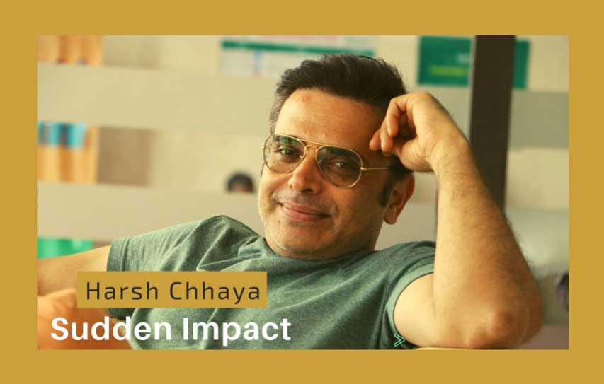 Sudden Impact: In Conversation with Harsh Chhaya