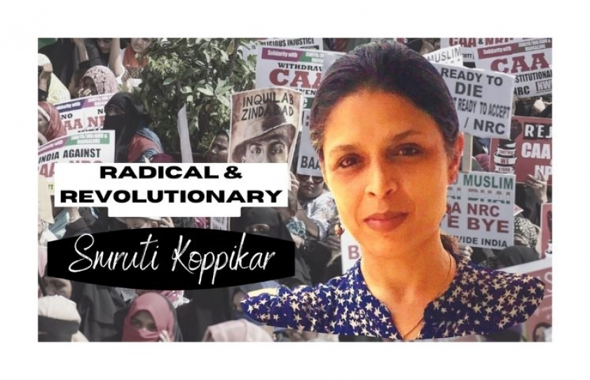 Radical and Revolutionary: Smruti Koppikar