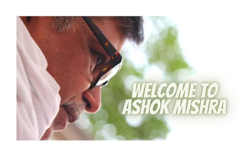 Welcome to Ashok Mishra